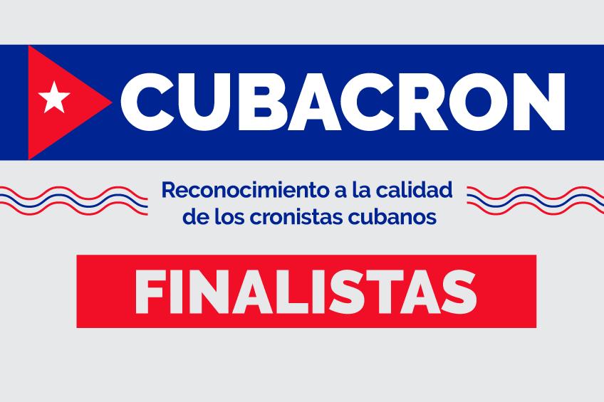 Estas son las crónicas finalistas del premio CUBACRON